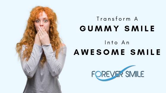 Transform a Gummy Smile into an Awesome Smile!